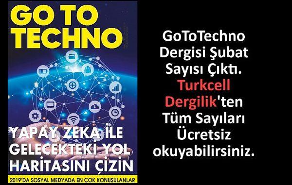Teknoloji Dergisi GoToTechno Şubat Sayısı.