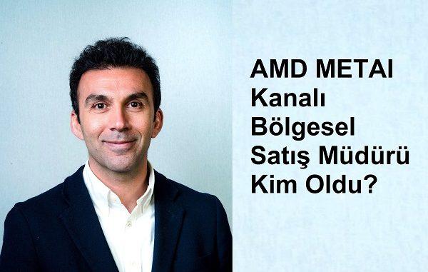 AMD Türkiye Üst Düzey Atama.