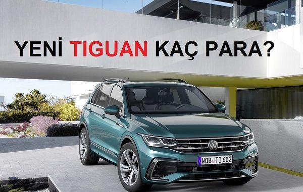 2021 Volkswagen Tiguan fiyat listesi.
